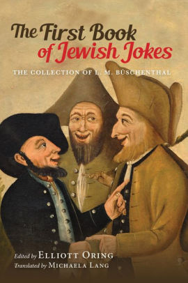 The First Book of Jewish Jokes: The Collection of L.M. Büschenthal.