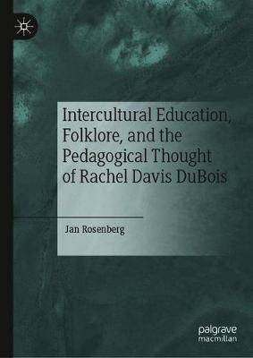 Intercultural Education, Folklore, and the Pedagogical Thought of Rachel Davis DuBois