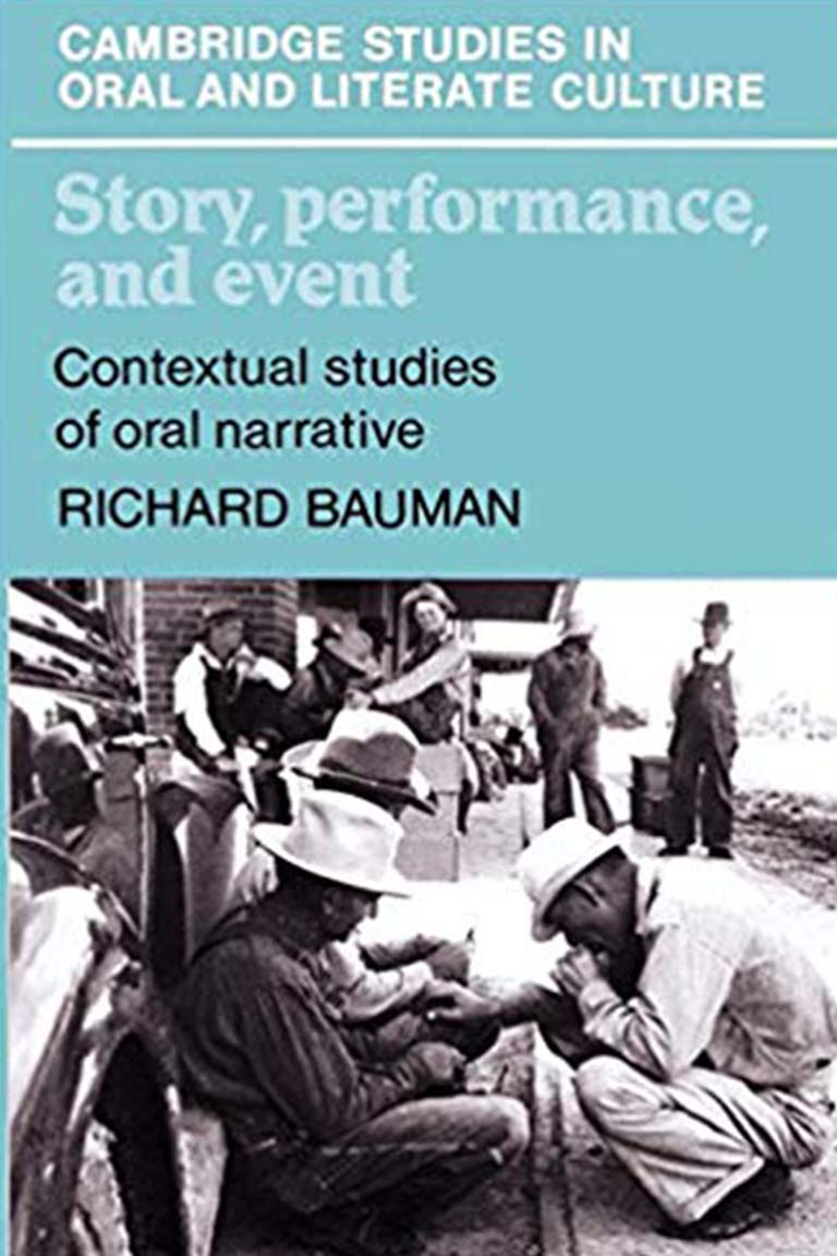 Story, Performance, and Event: Contextual Studies of Oral Narrative