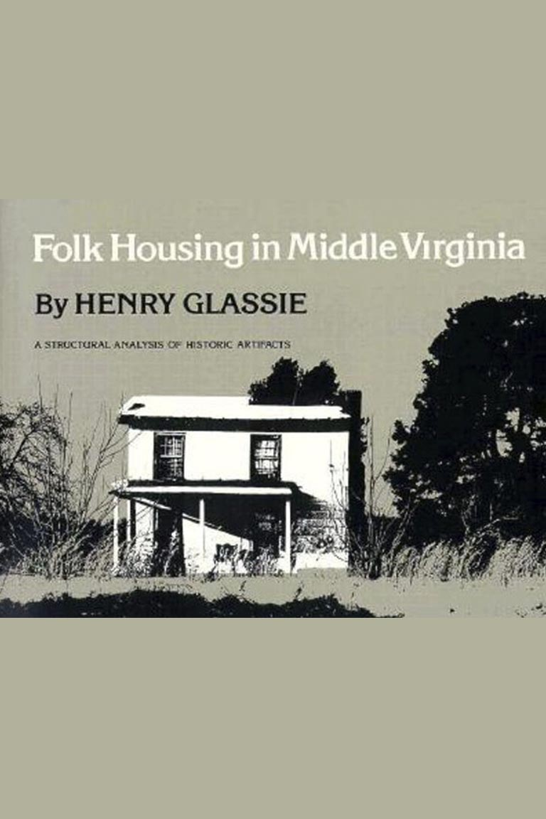 Folk Housing in Middle Virginia