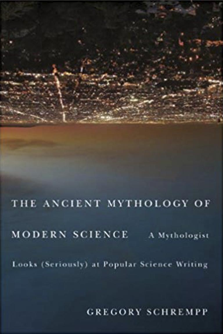 The Ancient Mythology of Modern Science